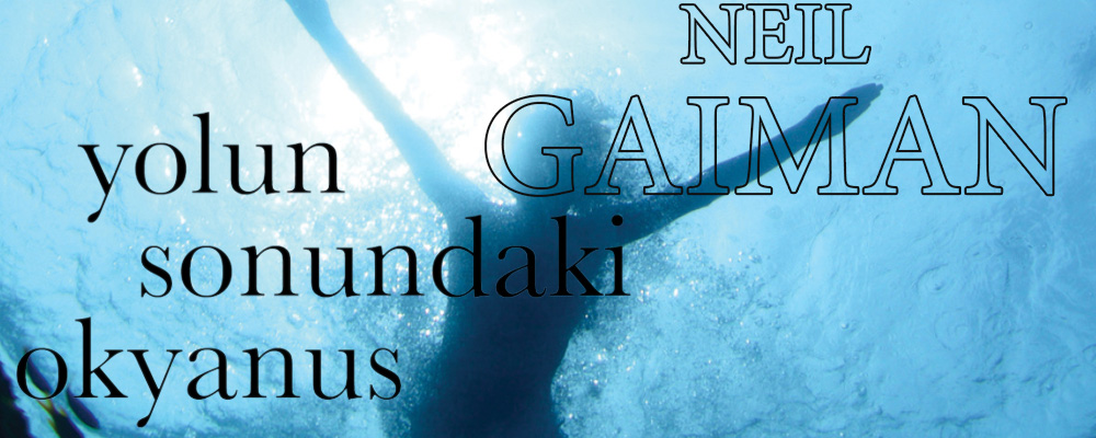 Yolun Sonundaki Okyanus - Neil Gaiman