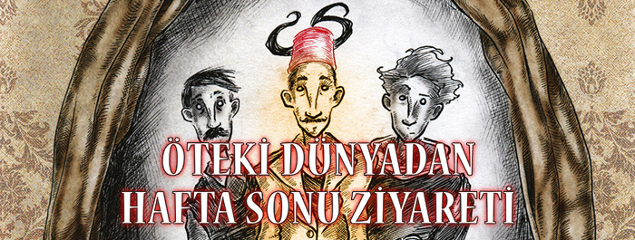oteki-dunyadan-hafta-sonu-ziyareti-banner