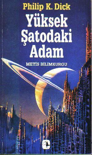 Gelelim Türkçe baskısına. Metis'in bastığı kapak da Philip K. Dick ise bilimkurgudur, bi Satürn koysak yürürüz zihniyetini yansıtmış maalesef.