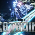 Warhammer 40K Oyunu Space Hulk: Deathwing Duyuruldu