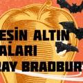 Ray Bradbury'nin Güneşin Altın Elmaları Kitabı Çıktı