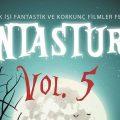 Fantastik ve Korkunç Filmler Festivali Fantasturka Vol. 5 Başlıyor